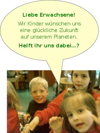 Foto: Kinder mit der Sprechblase: 'Liebe Erwachsene! Wir Kinder wuenschen uns eine glueckliche Zukunft auf unserem Planeten. Helft ihr uns dabei?'